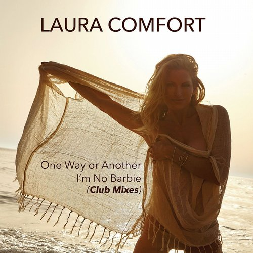 Laura Comfort, Super Stylers - One Way Or Another / I'm No Barbie (Club Mixes) [RIGHT 240D]